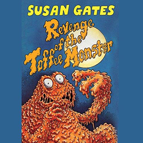 Revenge of the Toffee Monster audiobook cover art
