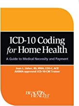 ICD-10 Coding for Home Health: A Guide to Medical Necessity and Payment
