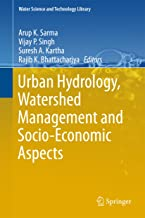 Urban Hydrology, Watershed Management and Socio-Economic Aspects (Water Science and Technology Library Book 73)