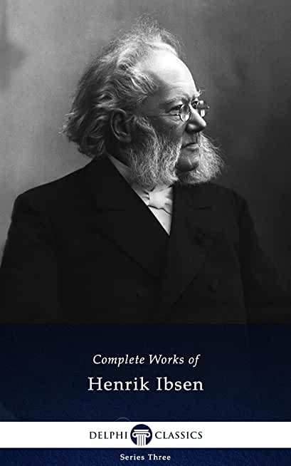 Delphi Complete Works of Henrik Ibsen (Illustrated) (English Edition)