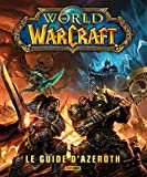 WORLD OF WARCRAFT - LE GUIDE D'AZEROTH