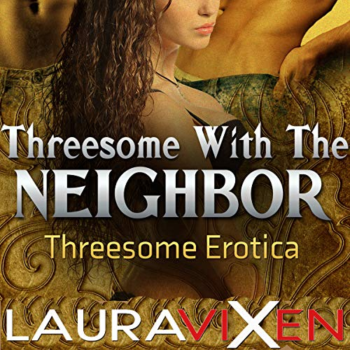 Threesome with the Neighbor audiobook cover art