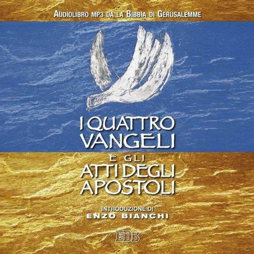 I quattro Vangeli e gli Atti degli apostoli audiobook cover art