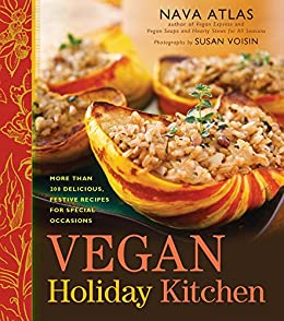 Vegan Holiday Kitchen: More than 200 Delicious, Festive Recipes for Special Occasions by [Nava Atlas, Susan Voisin]