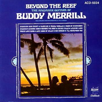 Beyond The Reef: The Hawaiian Guitars Of Buddy Merrill
