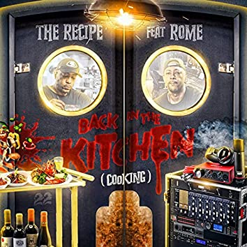 Back in the kitchen Cooking (feat. ROME)