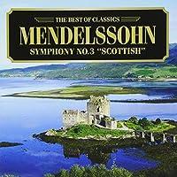 メンデルスゾーン:交響曲第3番「スコットランド」、他