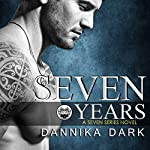 Seven Years     Seven, Book 1               By:                                                                                                                                 Dannika Dark                               Narrated by:                                                                                                                                 Nicole Poole                      Length: 11 hrs and 24 mins     6,060 ratings     Overall 4.4