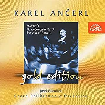 Ančerl Gold Edition 12. Martinů: Piano Concerto No. 3, Bouquet of Flowers