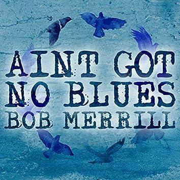 Ain't Got No Blues Today