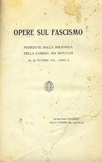 Opere sul Fascismo: Possedute dalla Biblioteca della Camera dei Deputati, al 28 Ottobre 1932 - Anno X