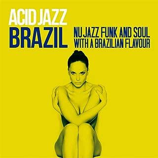 Acid Jazz Brazil (Nu Jazz, Funk & Soul with a Brazilian Flavour)