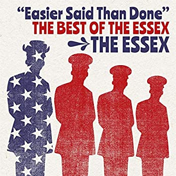 Easier Said Than Done: The Best Of The Essex