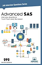 Advanced SAS Interview Questions You'll Most Likely Be Asked (Job Interview Questions Series)