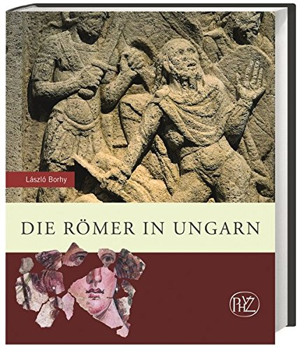 Buchseite und Rezensionen zu 'Die Römer in Ungarn (Zaberns Bildbände zur Archäologie)' von Borhy, László
