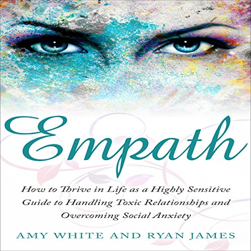 Empath: How to Thrive in Life as a Highly Sensitive audiobook cover art