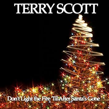 Don't Light the Fire 'Til After Santa's Gone