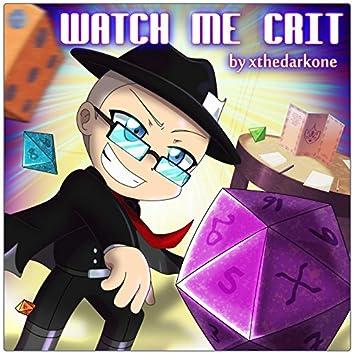 Watch Me Crit
