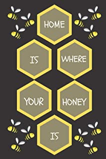 """Home is Where Your Honey is: 6"""" x 9"""" 120 Pages, Bee journal, Bee Notebook, Ruled, Writing book, Notebook for Bee lovers Vol 2"""