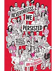 Nevertheless, We Persisted. 48 Voices of Defiance, Strength, and Courage