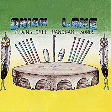 Onion Lake: Plains Cree Handgame Songs