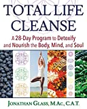 Best Total Body Cleanses - Total Life Cleanse: A 28-Day Program to Detoxify Review