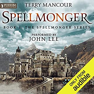 Spellmonger     Spellmonger, Book 1              By:                                                                                                                                 Terry Mancour                               Narrated by:                                                                                                                                 John Lee                      Length: 18 hrs and 22 mins     201 ratings     Overall 4.2