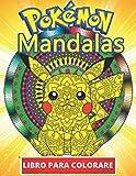 Pokemon Mandalas Libro Para Colorear: Divertidos libros de colorear para niños de 2 a 4 años, de 5 a 7 años, de 8 a 12 años, +100 dibujos antiestrés para niños, actividades creativas para niños
