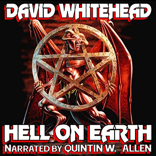 Hell on Earth                   By:                                                                                                                                 David Whitehead                               Narrated by:                                                                                                                                 Quintin W. Allen                      Length: 3 hrs and 1 min     2 ratings     Overall 3.0