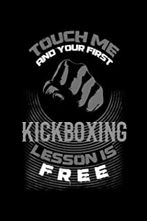 Touch Me And Your First Kickboxing Lesson Is Free: Blank 5x5 grid squared engineering graph paper journal to write in - quadrille coordinate notebook for math and science students [Idioma Inglés]
