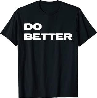 do better t shirt