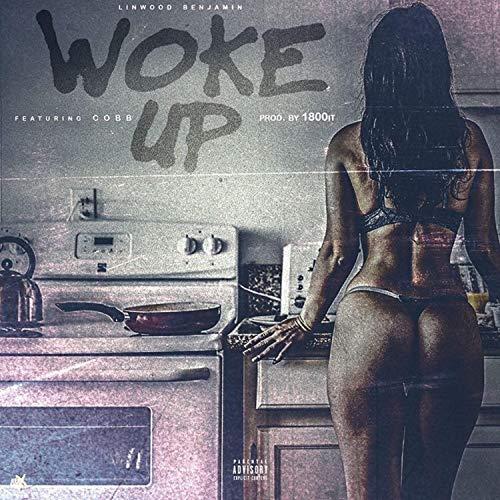 Woke Up (feat. Cobb) [Explicit]