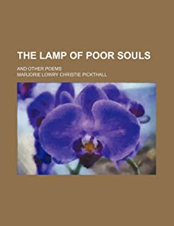 The Lamp of Poor Souls; And Other Poems