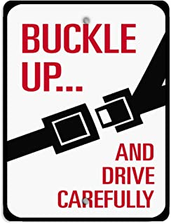 Aluminum Weatherproof Metal Sign Multiple Sizes Buckle up and Drive Carefully Traffic Sign 9X12Inches Vertical Street Signs 1 Sign