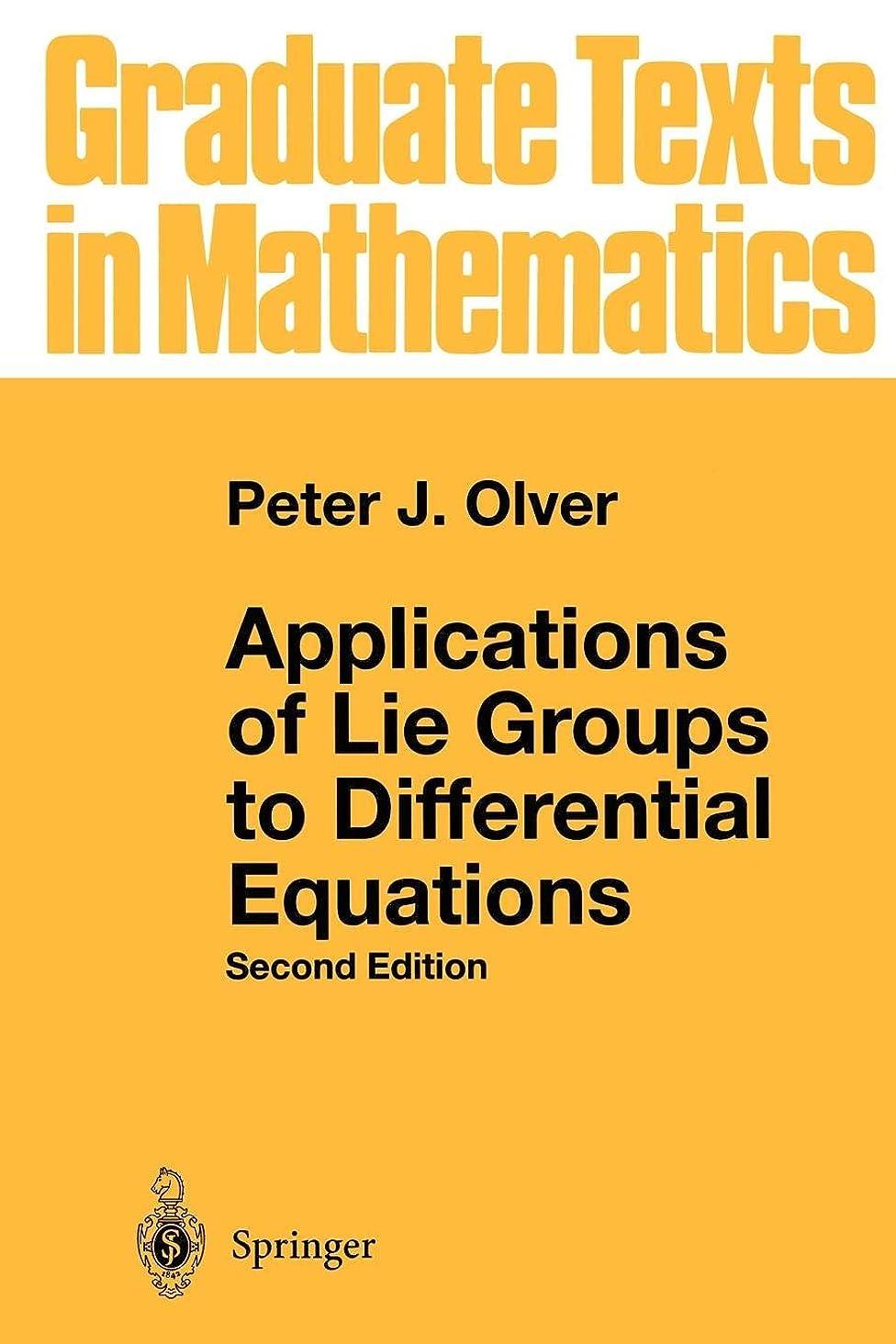 できないスポークスマン練るApplications of Lie Groups to Differential Equations (Graduate Texts in Mathematics)