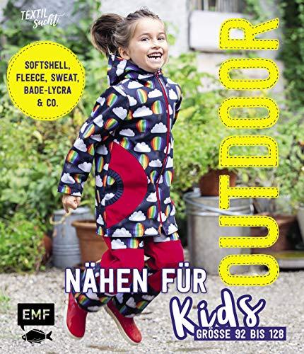 Outdoor nähen für Kids: Softshell, Fleece, Sweat, Bade-Lycra & Co. – Größe 92 bis 128