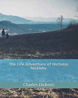 The Life Adventure of Nicholas Nickleby