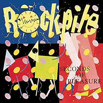 Seconds Of Pleasure (Expanded Edition)