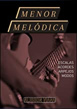 Menor Melódica: Escalas, Acordes, Arpejos e Modos em Todos os Tons! (Em Todas as Tonalidades Livro 2) (Portuguese Edition)