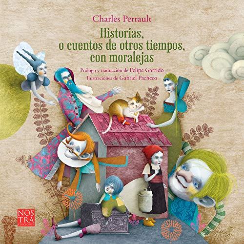 Historias O Cuentos de Otros Tiempos Con Moralejas de Charles Perrault (Clásicos Ilustrados)