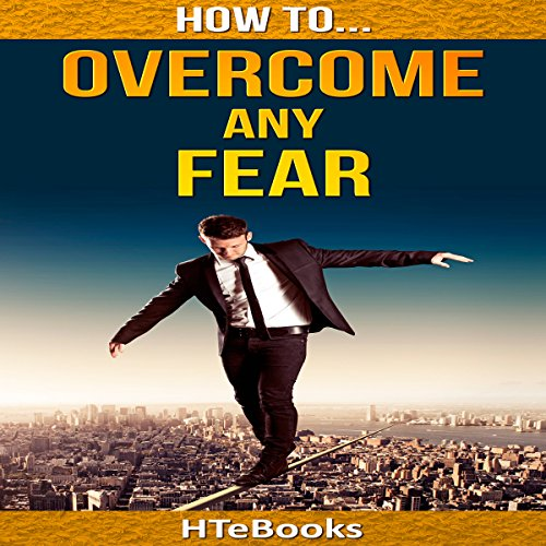 How to Overcome Any Fear audiobook cover art