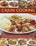 Cajun Cooking: From Gumbo to Jambalaya, bring the traditional tastes of Louisiana to your kitchen, with 50 authentic Cajun and Creole recipes, shown in 250 photographs