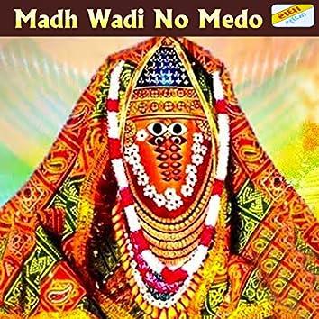 Madh Wadi No Medo