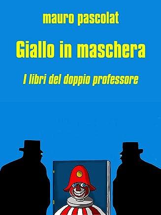 Giallo in maschera: I libri del doppio professore