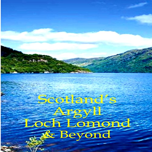 Scotland's Argyll, Loch Lomond, & Beyond audiobook cover art