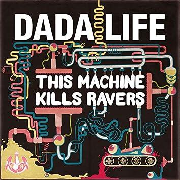 This Machine Kills Ravers