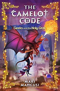 The Camelot Code, Book 2: Geeks and the Holy Grail
