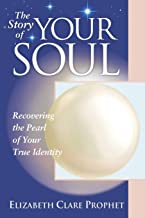 The Story of Your Soul: Recovering the Pearl of Your True Identity