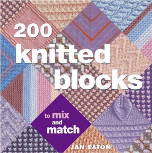 200 Knitted Blocks: For Afghans, Blankets and Throws by Jan Eaton (2005-07-29)