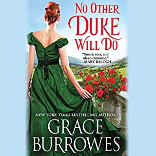No Other Duke Will Do                   By:                                                                                                                                 Grace Burrowes                               Narrated by:                                                                                                                                 James Langton                      Length: 9 hrs and 56 mins     3 ratings     Overall 3.3